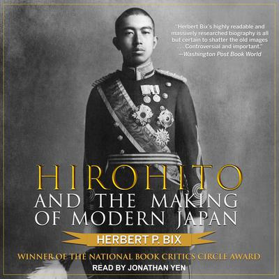 Hirohito and the Making of Modern Japan Audiobook, by Herbert P. Bix