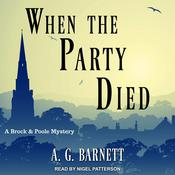 When The Party Died Audiobook, by A.G. Barnett