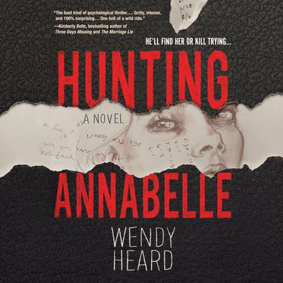 Hunting Annabelle Audiobook, by Wendy Heard