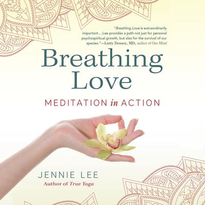 Breathing Love: Meditation in Action Audiobook, by Jennie Lee