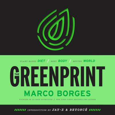 The Greenprint: Plant-Based Diet, Best Body, Better World Audiobook, by Marco Borges