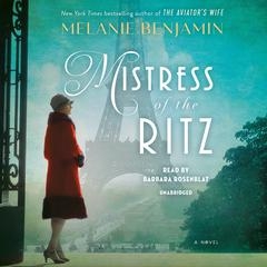 Mistress of the Ritz: A Novel Audiobook, by Melanie Benjamin