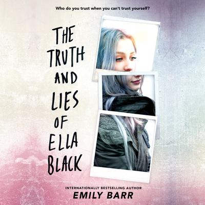 The Truth and Lies of Ella Black Audiobook, by Emily Barr