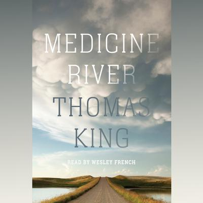 Medicine River Audiobook, by Thomas King