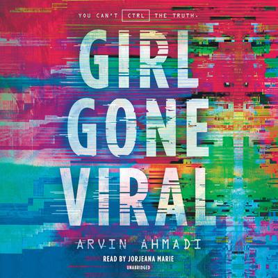 Girl Gone Viral Audiobook, by Arvin Ahmadi