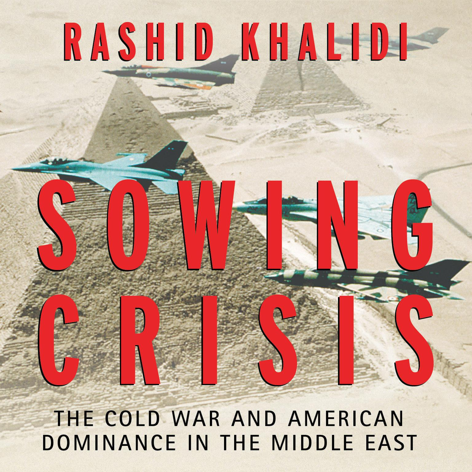 Printable Sowing Crisis: The Cold War and American Dominance in the Middle East Audiobook Cover Art