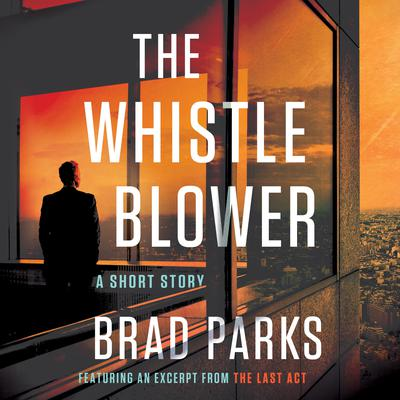 The Whistleblower: A Short Story Audiobook, by Brad Parks