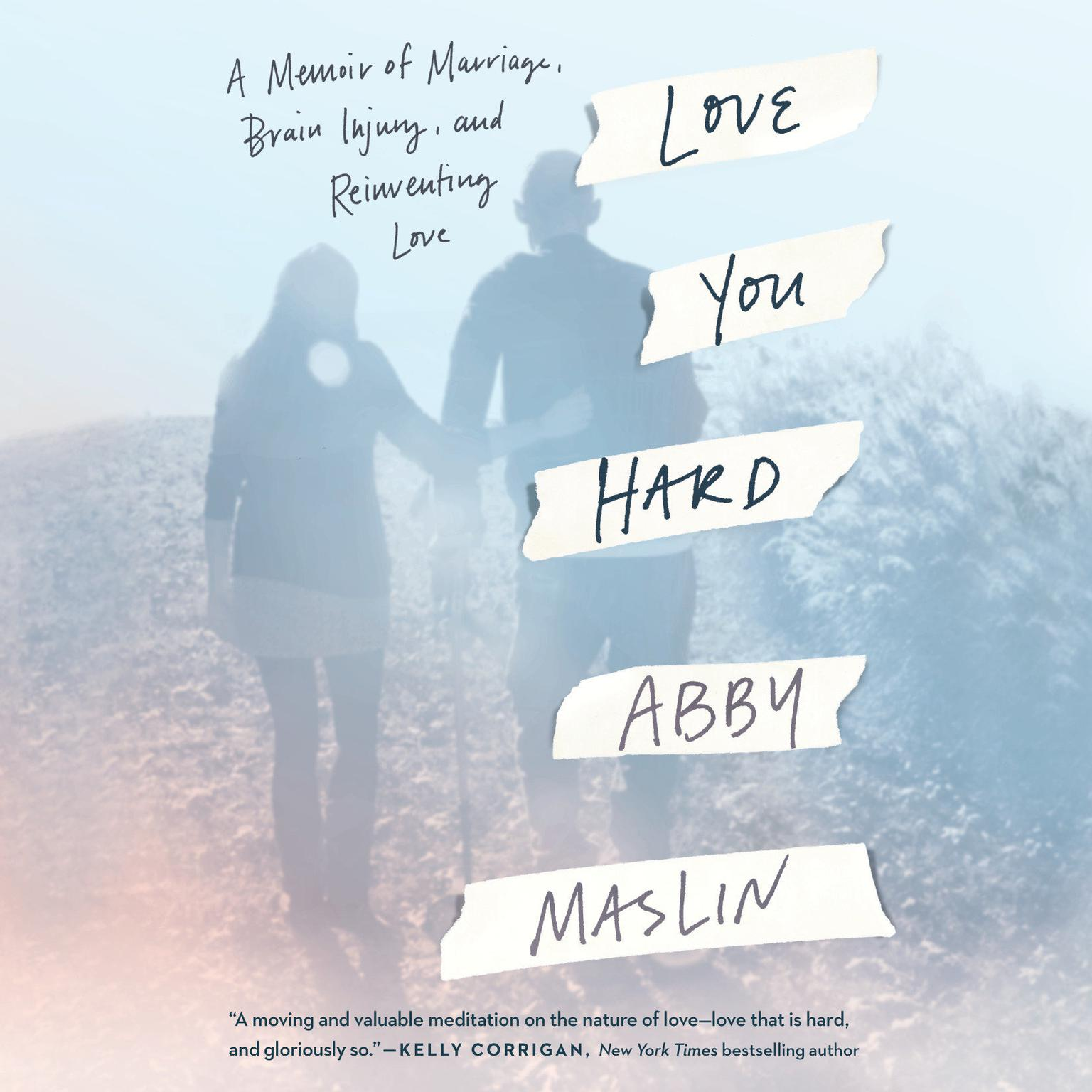 Printable Love You Hard: A Memoir of Marriage, Brain Injury, and Reinventing Love Audiobook Cover Art