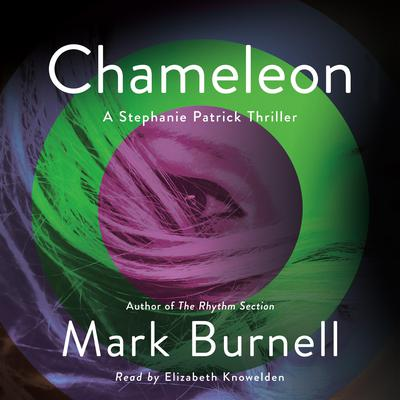 Chameleon: A Stephanie Patrick Thriller Audiobook, by Mark Burnell