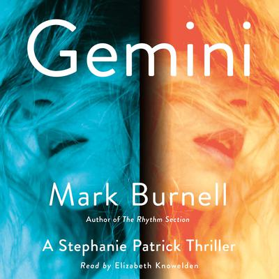 Gemini: A Stephanie Patrick Thriller Audiobook, by Mark Burnell