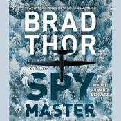 Spymaster: A Thriller Audiobook, by Brad Thor