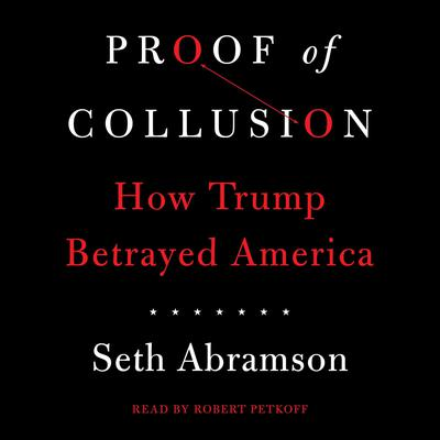 Proof of Collusion Audiobook, by Seth Abramson
