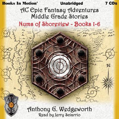 Nums of Shoreview: Altered Creatures Epic Fantasy Adventures Middle Grade Stories, Books 1-6 Audiobook, by Anthony G. Wedgeworth