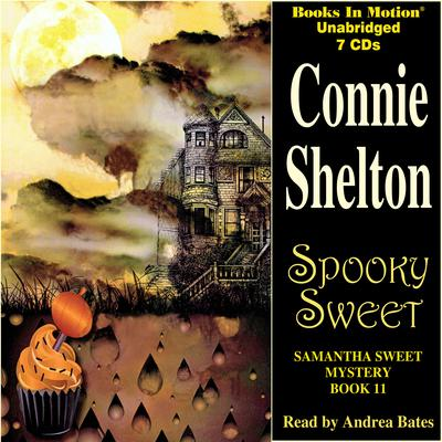 Spooky Sweet: Samantha Sweet Series, Book 11 Audiobook, by Connie Shelton