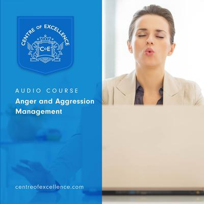 Anger and Aggression Management Audiobook, by Centre of Excellence