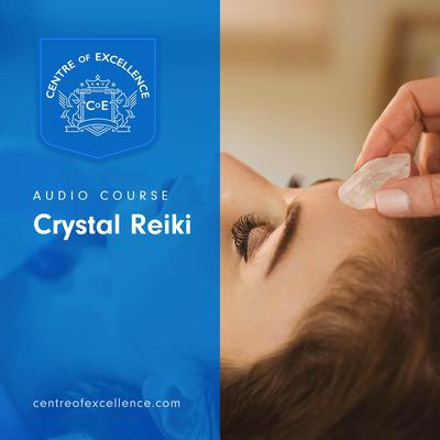 Crystal Reiki Audiobook, by Centre of Excellence