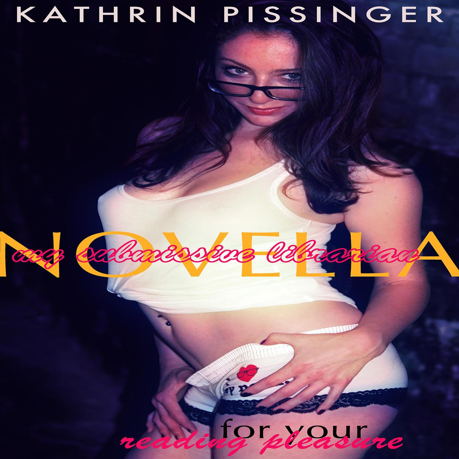 My Submissive Librarian Novella Audiobook, by Kathrin Pissinger