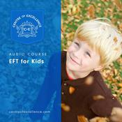 EFT for Kids Audiobook, by Centre of Excellence|