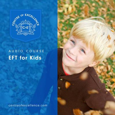 EFT for Kids Audiobook, by Centre of Excellence