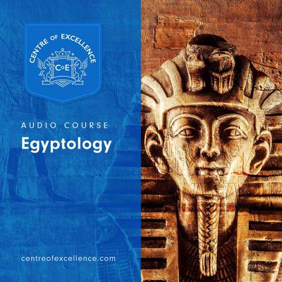Egyptology Audiobook, by Centre of Excellence