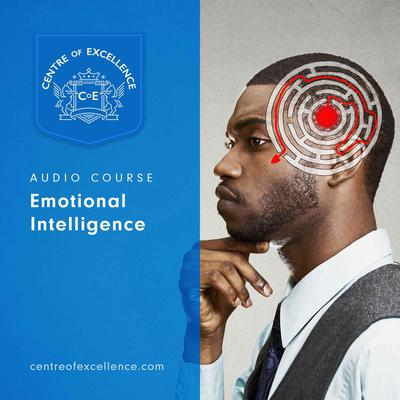 Emotional Intelligence Audiobook, by Centre of Excellence