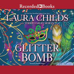 Glitter Bomb Audiobook, by Laura Childs, Terrie Farley Moran