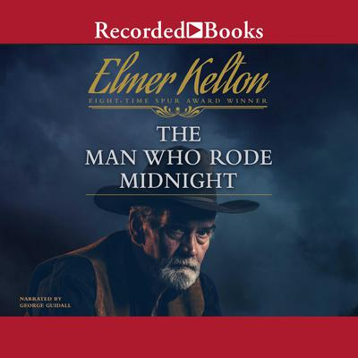 The Man Who Rode Midnight Audiobook, by Elmer Kelton