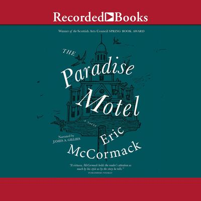 The Paradise Motel Audiobook, by Eric McCormack