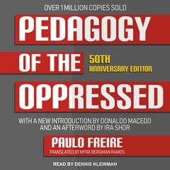 Pedagogy of the Oppressed: 50th Anniversary Edition Audiobook, by Paulo Freire