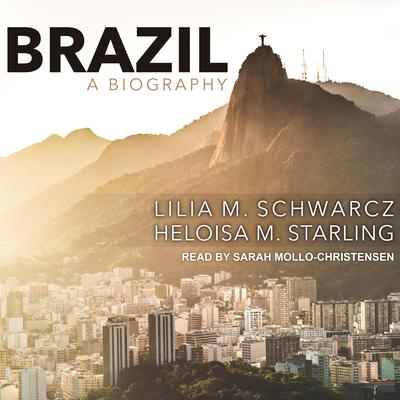Brazil: A Biography Audiobook, by Heloisa M. Starling