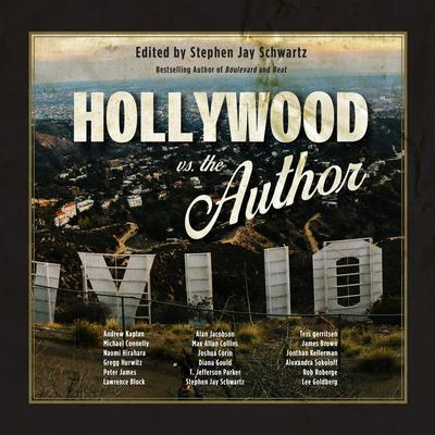 Hollywood vs. The Author Audiobook, by Stephen Jay Schwartz (Editor)