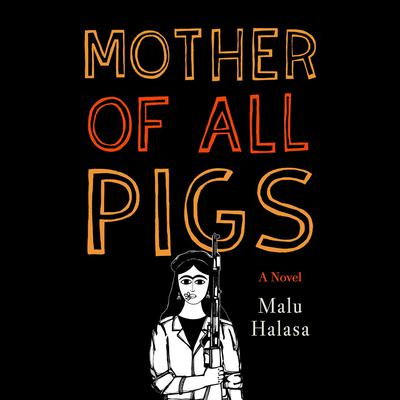 Mother of All Pigs Audiobook, by Malu Halasa