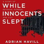 While Innocents Slept: A Story of Revenge, Murder, and SIDS Audiobook, by Author Info Added Soon|
