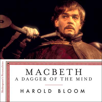 Macbeth: A Dagger of the Mind Audiobook, by Harold Bloom