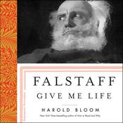 Falstaff: Give Me Life Audiobook, by Harold Bloom|