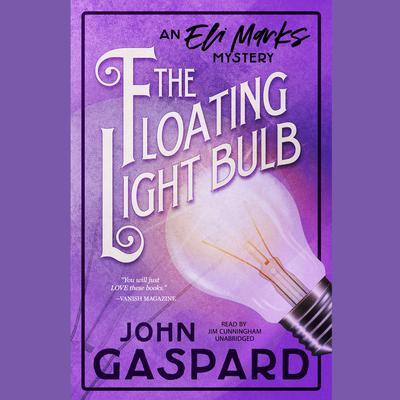 The Floating Light Bulb: An Eli Marks Mystery Audiobook, by John Gaspard