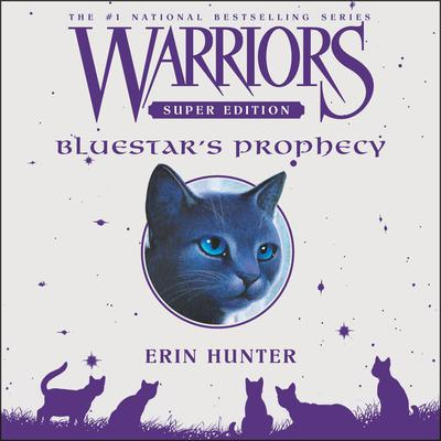 Warriors Super Edition: Bluestar's Prophecy Audiobook, by
