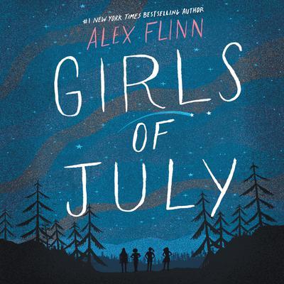 Girls of July Audiobook, by Alex Flinn