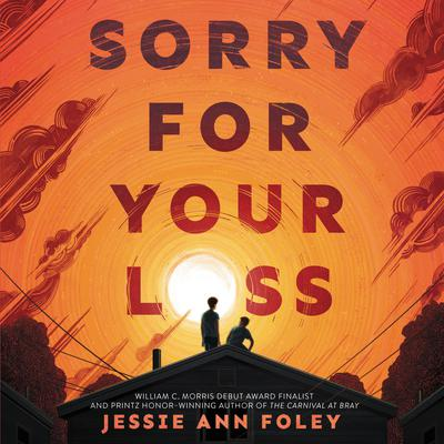 Sorry for Your Loss Audiobook, by Jessie Ann Foley