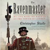 The Ravenmaster: My Life with the Ravens at the Tower of London Audiobook, by Christopher Skaife