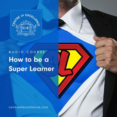 How to be a Super Learner Audiobook, by Centre of Excellence