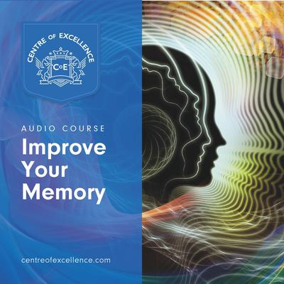Improve Your Memory Audiobook, by Centre of Excellence