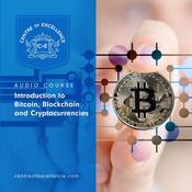 Introduction to Bitcoin, Blockchain and Cryptocurrencies Audiobook, by Centre of Excellence