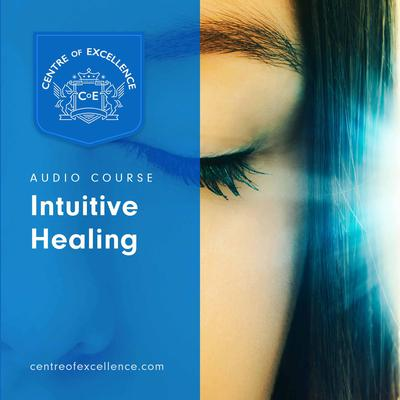 Intuitive Healing Audiobook, by Centre of Excellence
