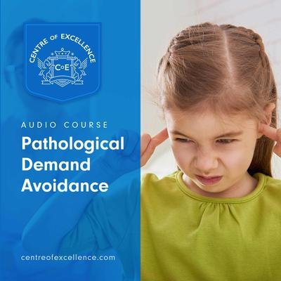 Pathological Demand Avoidance Audiobook, by Centre of Excellence