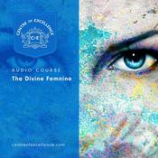 The Divine Feminine Audiobook, by Centre of Excellence|