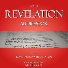 Book of Revelation Audiobook: From the Revised Geneva Translation Audiobook, by Steve Cook