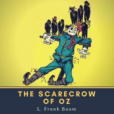 The Scarecrow of Oz Audiobook, by L. Frank Baum