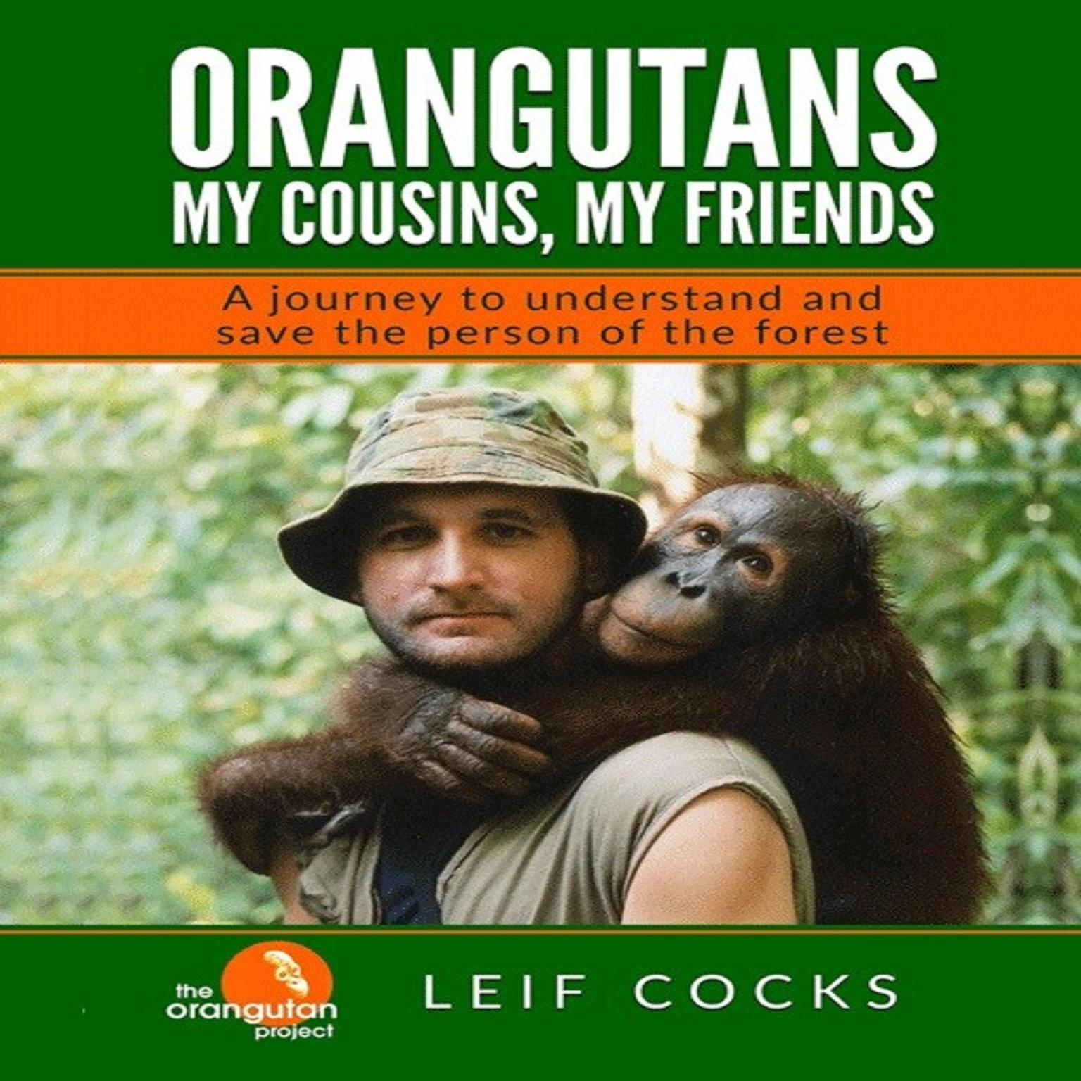 Printable Orangutans: My Cousins, My Friends: A Journey to Understand and Save the Person of the Forest Audiobook Cover Art