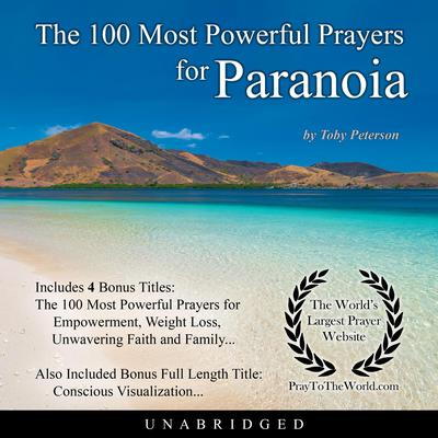 The 100 Most Powerful Prayers for Paranoia Audiobook, by Toby Peterson